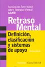 Retraso mental. Definici�n, clasificaci�n y sistemas de apoyo.