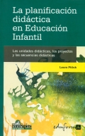 La planificaci�n did�ctica en educaci�n infantil. Las unidades did�cticas, los proyectos y las secuencias did�cticas.