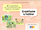Ens��ame a hablar. 3er Cuaderno de lectoescritura para el alumno. Libro de apoyo a la comprensi�n lectora