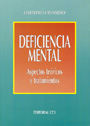 Deficiencia mental. Aspectos te�ricos y tratamientos.