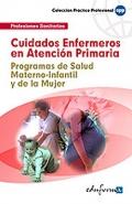 Cuidados enfermeros en atenci�n primaria. Programa de salud materno-infantil y de la mujer.