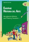 Ense�ar historia del arte. Una propuesta did�ctica para Primaria y Secundaria.