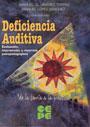 Deficiencia Auditiva. Evaluaci�n, intervenci�n y recursos psicopedag�gicos.