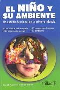El ni�o y su ambiente. Un estudio funcional de la primera infancia.