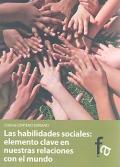 Las habilidades sociales: elemento clave en nuestras relaciones con el mundo.