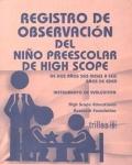Registro de observaci�n del ni�o preescolar de High Scope. De los dos a�os seis meses a los seis a�os de edad.