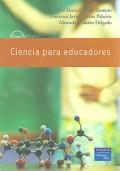 Ciencia para educadores. Incluye CD.