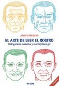 El arte de leer el rostro. Fisiognom�a evolutiva y morfopsicolog�a.