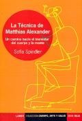 La T�cnica de Mathias Alexander. Un camino hacia el bienestar del cuerpo y la mente