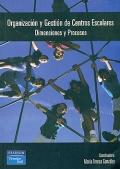 Organizaci�n y gesti�n de centros escolares. Dimensiones y procesos.