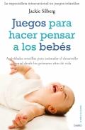 Juegos para hacer pensar a los beb�s. Actividades sencillas para estimular el desarrollo mental desde los primeros d�as de vida.