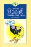 Rehabilitaci�n de una paciente con dos ictus cerebrales, con terapias naturales.