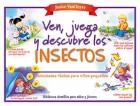 Ven, juega y descubre los insectos. Actividades f�ciles para ni�os peque�os.