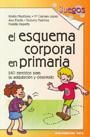 El esquema corporal en primaria. 240 ejercicios para su adquisici�n y desarrollo.
