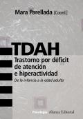 TDAH. Trastorno por d�ficit de atenci�n e hiperactividad. De la infancia a la edad adulta.