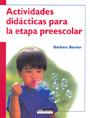Actividades didacticas para la etapa preescolar.