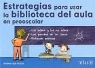 Estrategias para usar la biblioteca del aula en preescolar.