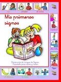 Mis primeros signos. Diccionario de Lengua de Signos Espa�ola para ni�os y ni�as.