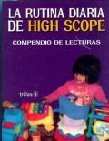 La rutina diaria de High Scope. Compendio de Lecturas.