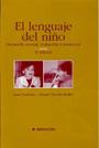El lenguaje del ni�o. Desarrollo normal, evaluaci�n y trastornos.
