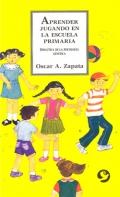Aprender jugando en la escuela primaria. Did�ctica de la psicolog�a gen�tica.