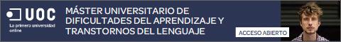 Master universitario de dificultades del aprendizaje y trastornos del lenguaje - UOC