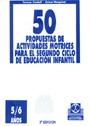 50 propuestas de actividades motricies para el segundo ciclo de educaci�n infantil. 5 a 6 a�os.