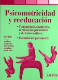 Psicomotricidad y reeducaci�n. Fundamentos, diagn�stico, reeducaci�n psicomotriz y de la lectoescritura. Estimulaci�n psciomotriz.
