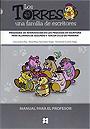 Los Torres, una familia de escritores. Programa de intervenci�n en los procesos de escritura para alumnos de segundo y tercer ciclo de primaria. ( Manual para el profesor )