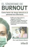 El s�ndrome de Burnout. Como factor de riesgo laboral en el personal de enfermer�a.