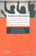 Teatr�a e improv�salo. El teatro, la improvisaci�n, el teatro de sombras y luces negras en la expresi�n corporal educativa y recreativa.