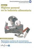 Higiene general en la industria alimentaria. Modulo I. Operaciones auxiliares de mantenimiento y transporte en la industria alimentaria.