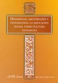 Diversidad, identidades y ciudadanías: la educación social como cultura ciudadana.