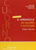 Cuaderno. El aprendizaje de valores y actitudes. Teoría y práctica.