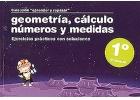 Colección aprender y repasar. Geometría, cálculo, números y medidas. Ejercicios prácticos con soluciones. 1º de Primaria.