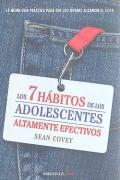 Los 7 h�bitos de los adolescentes altamente efectivos. La mejor gu�a pr�ctica para el �xito juvenil.