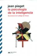La psicolog�a de la inteligencia. Lecciones en el coll�ge de france. (Siglo veintiuno)