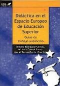 Didáctica en el Espacio Europeo de Educación Superior. Guías de trabajo autónomo.