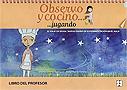 Observo y cocino... jugando. El viaje de Silvia: nuevo diario de experimentaci�n en el aula. Libro del profesor.
