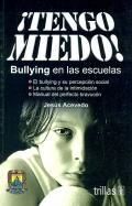 �Tengo miedo! Bullying en las escuelas