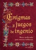 Enigmas y juegos de ingenio. Retos medievales para mentes brillantes