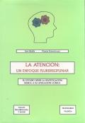 La atención: un enfoque pluridisciplinar. Su estudio desde la investigación básica a su aplicación clínica.