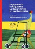 Dependencia y psiquiatría. La dependencia en las demencias