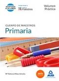 Educaci�n primaria. Volumen pr�ctico. Cuerpo de maestros.
