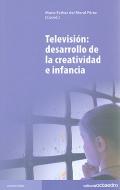 Televisi�n: desarrollo de la creatividad e infancia.