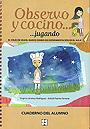 Observo y cocino... jugando. El viaje de Silvia: nuevo diario de experimentaci�n en el aula. Cuaderno del alumno.