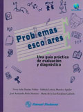 Problemas escolares. Una guía práctica de evaluación y diagnóstico