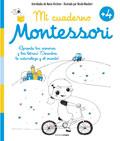 Mi cuaderno Montessori +4. ¡Aprende los números y los letras! ¡Descubre la naturaleza y el mundo!