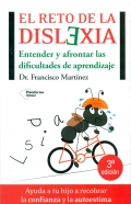 El reto de la dislexia. Entender y afrontar las dificultades de aprendizaje.