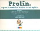 Prol�n. Programa de animaci�n a la lectura con base ling�istica
